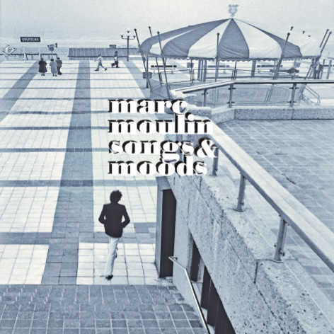 Marc Moulin - Songs & Moods
